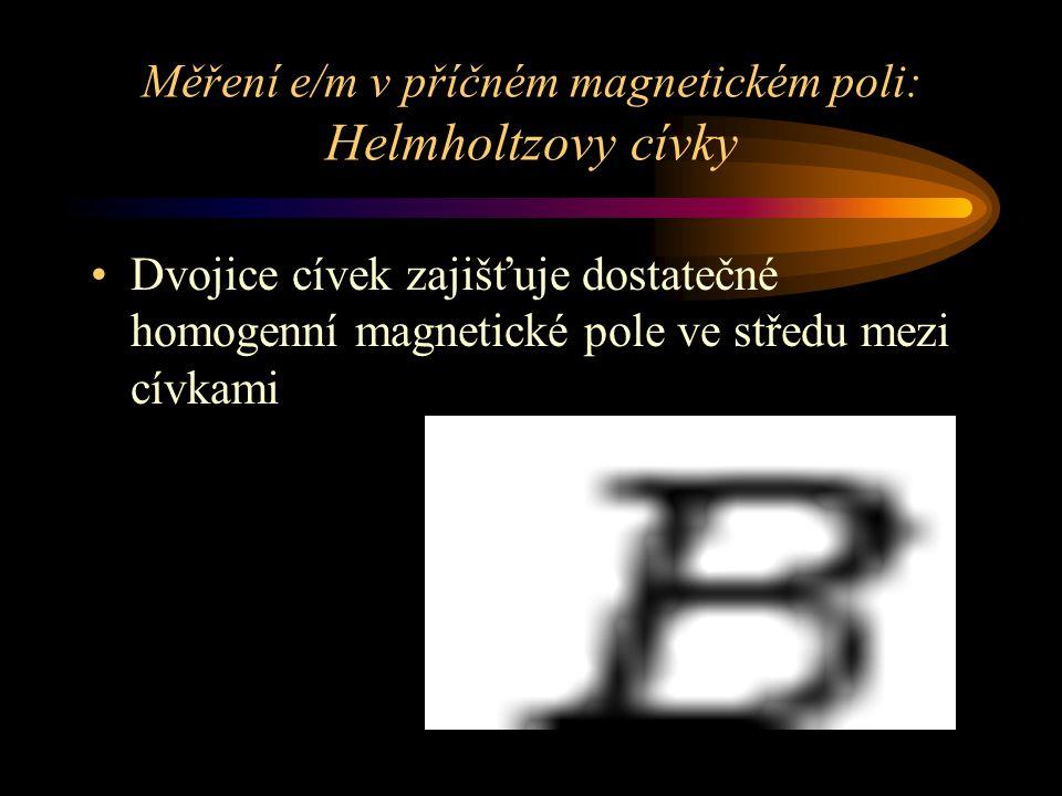 Měření e/m v příčném magnetickém poli: Helmholtzovy cívky Dvojice cívek zajišťuje dostatečné homogenní magnetické pole ve středu mezi cívkami