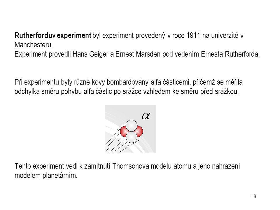 17 Elektrony mohly být v atomu umístěny různě a vytvářet tak různé struktury. Elektrony se v oblaku kladného náboje mohly volně pohybovat, což značí,