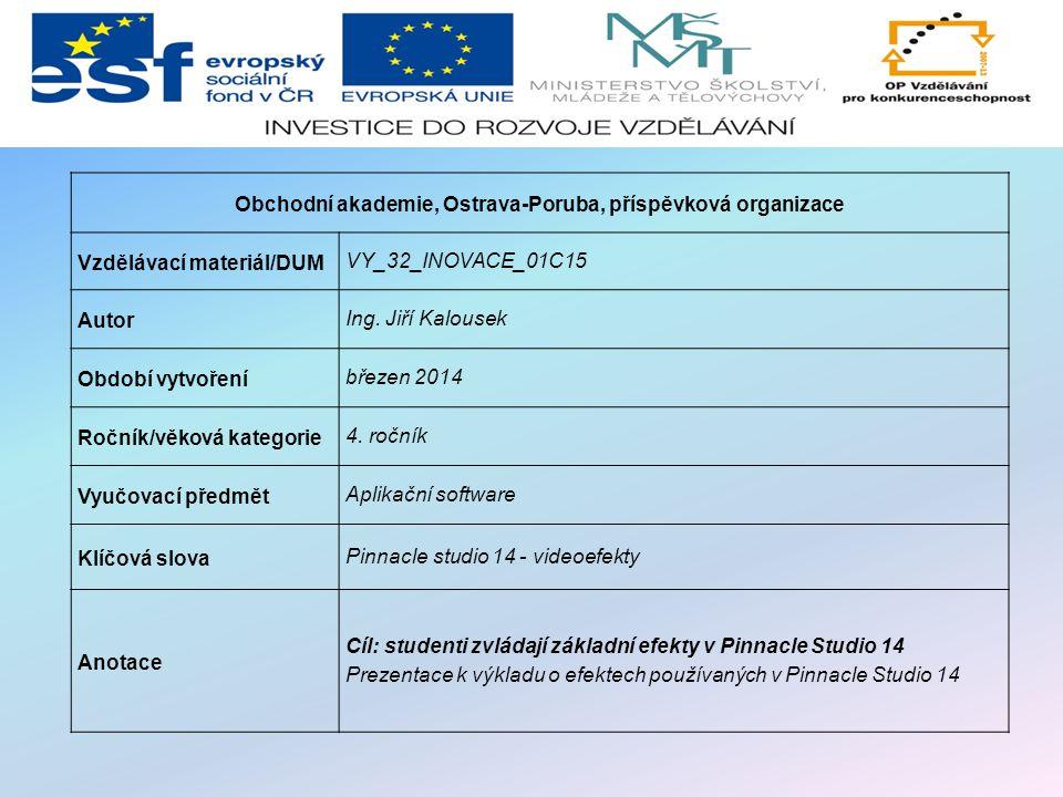 Obchodní akademie, Ostrava-Poruba, příspěvková organizace Vzdělávací materiál/DUM VY_32_INOVACE_01C15 Autor Ing.