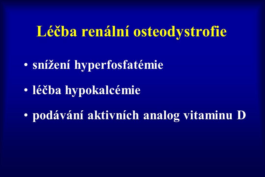Léčba renální osteodystrofie snížení hyperfosfatémie léčba hypokalcémie podávání aktivních analog vitaminu D