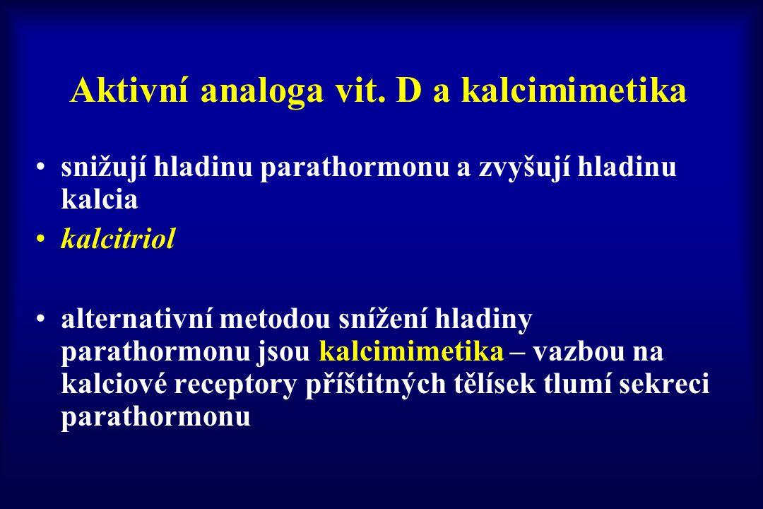 Aktivní analoga vit. D a kalcimimetika snižují hladinu parathormonu a zvyšují hladinu kalcia kalcitriol alternativní metodou snížení hladiny parathorm