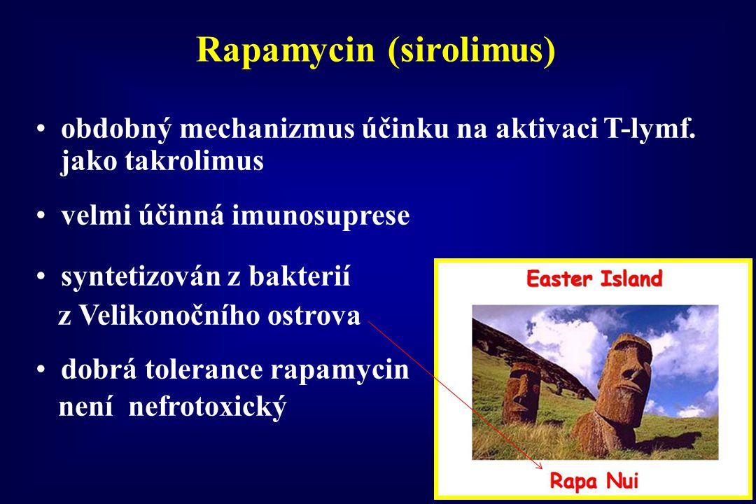 Rapamycin (sirolimus) obdobný mechanizmus účinku na aktivaci T-lymf. jako takrolimus velmi účinná imunosuprese syntetizován z bakterií z Velikonočního