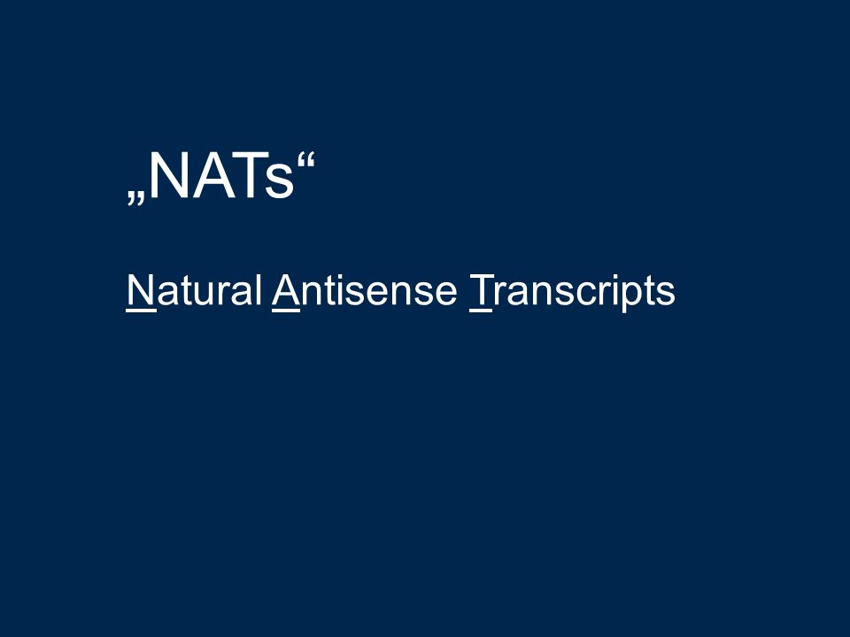 """NATs Natural Antisense Transcripts"