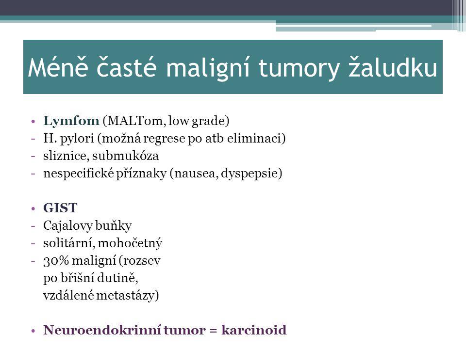 Méně časté maligní tumory žaludku Lymfom (MALTom, low grade) -H. pylori (možná regrese po atb eliminaci) -sliznice, submukóza -nespecifické příznaky (