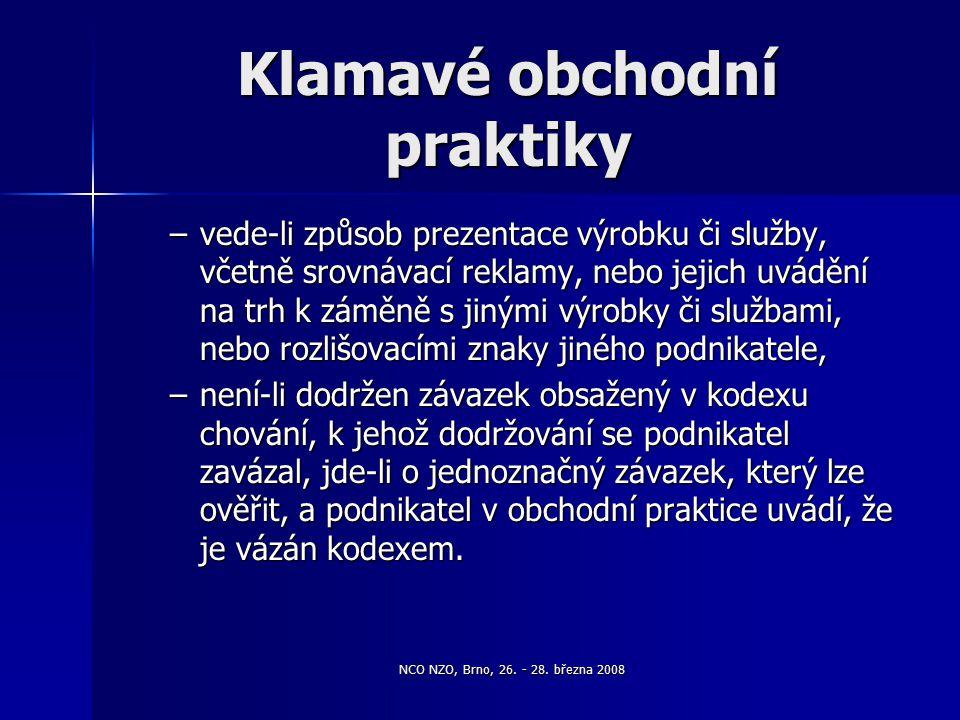 NCO NZO, Brno, 26. - 28. března 2008 Klamavé obchodní praktiky –vede-li způsob prezentace výrobku či služby, včetně srovnávací reklamy, nebo jejich uv