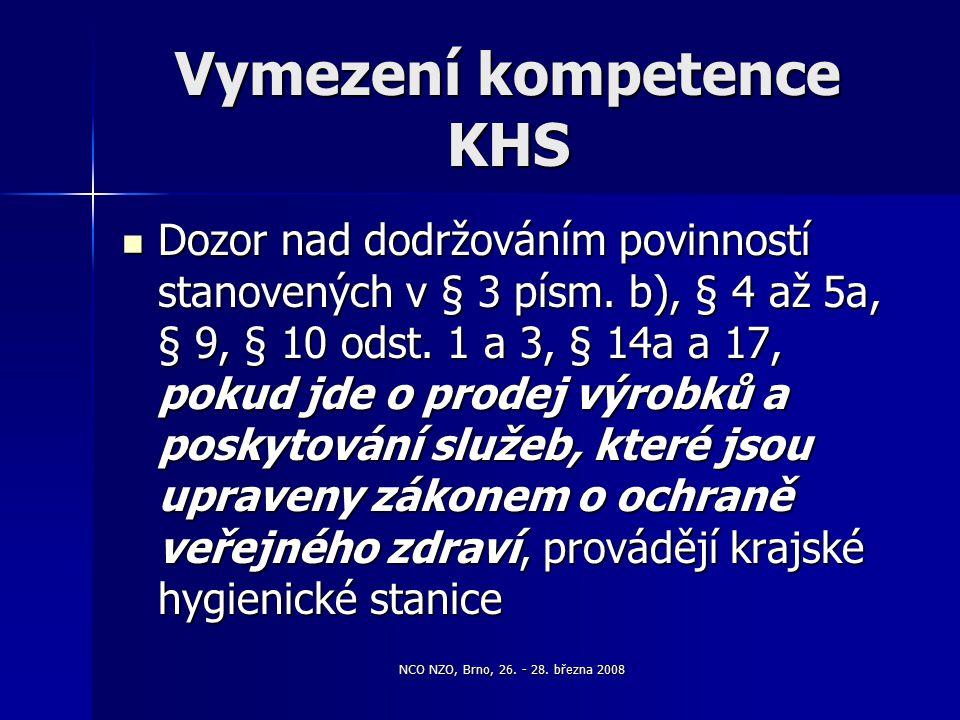 NCO NZO, Brno, 26. - 28. března 2008 Vymezení kompetence KHS Dozor nad dodržováním povinností stanovených v § 3 písm. b), § 4 až 5a, § 9, § 10 odst. 1