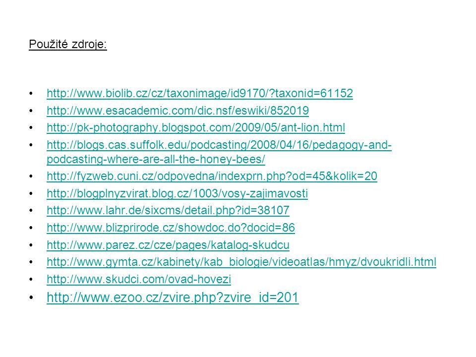 Použité zdroje: http://www.biolib.cz/cz/taxonimage/id9170/?taxonid=61152 http://www.esacademic.com/dic.nsf/eswiki/852019 http://pk-photography.blogspo