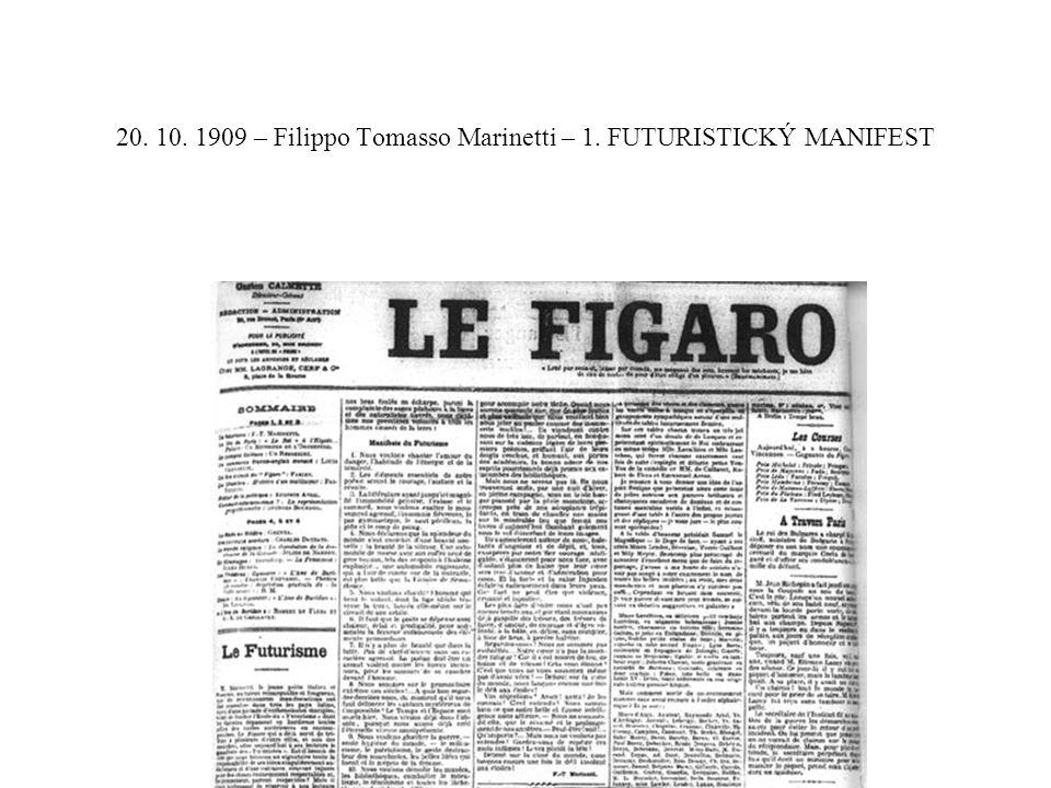 20. 10. 1909 – Filippo Tomasso Marinetti – 1. FUTURISTICKÝ MANIFEST