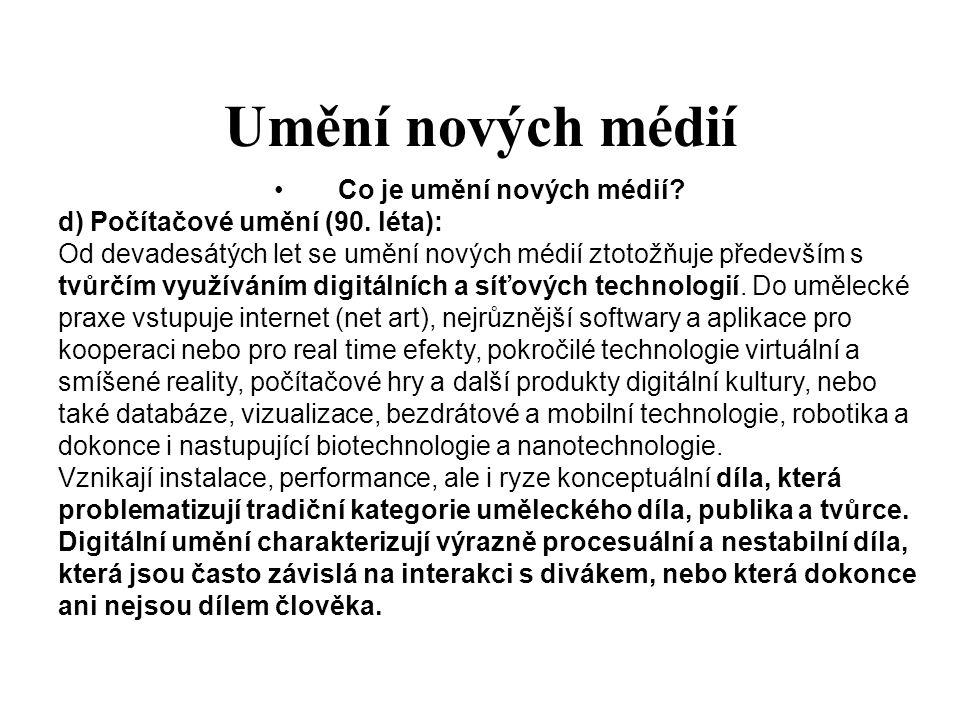 Umění nových médií Co je umění nových médií.d) Počítačové umění (90.