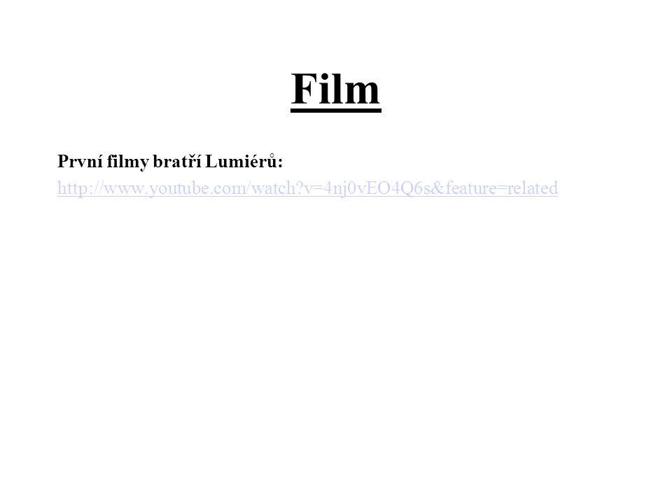 Film První filmy bratří Lumiérů: http://www.youtube.com/watch?v=4nj0vEO4Q6s&feature=related