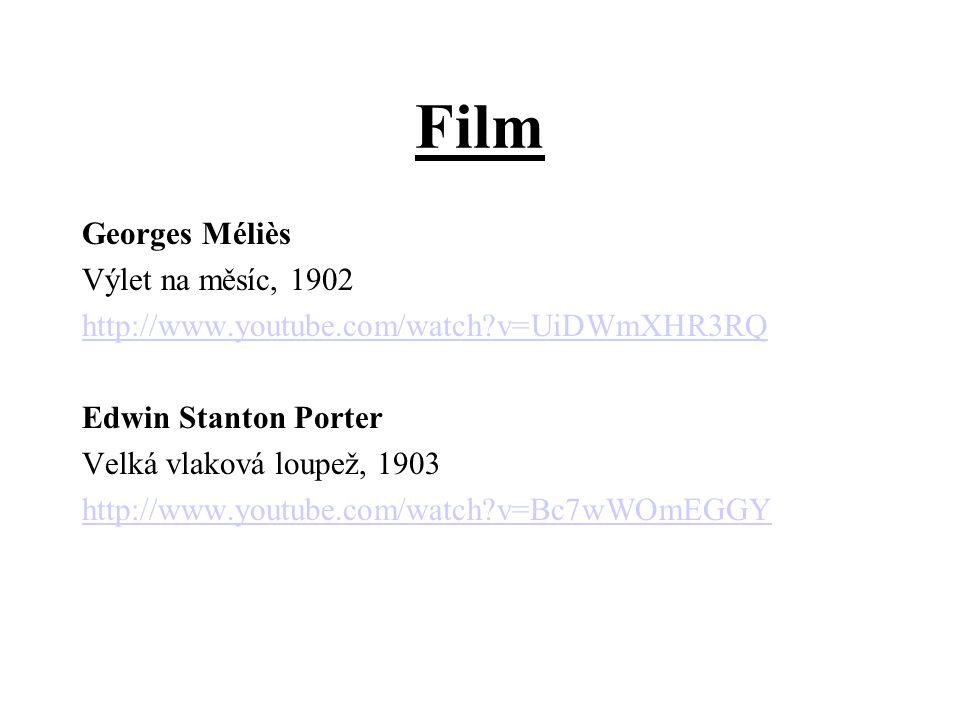 Film Georges Méliès Výlet na měsíc, 1902 http://www.youtube.com/watch?v=UiDWmXHR3RQ Edwin Stanton Porter Velká vlaková loupež, 1903 http://www.youtube.com/watch?v=Bc7wWOmEGGY