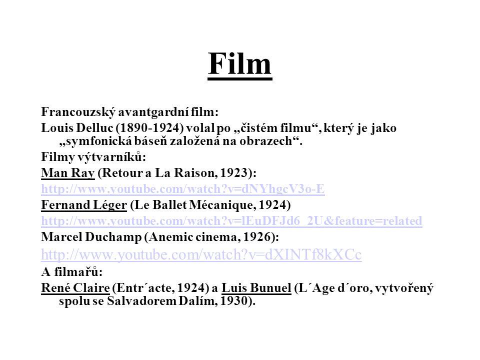 """Film Francouzský avantgardní film: Louis Delluc (1890-1924) volal po """"čistém filmu"""", který je jako """"symfonická báseň založená na obrazech"""". Filmy výtv"""