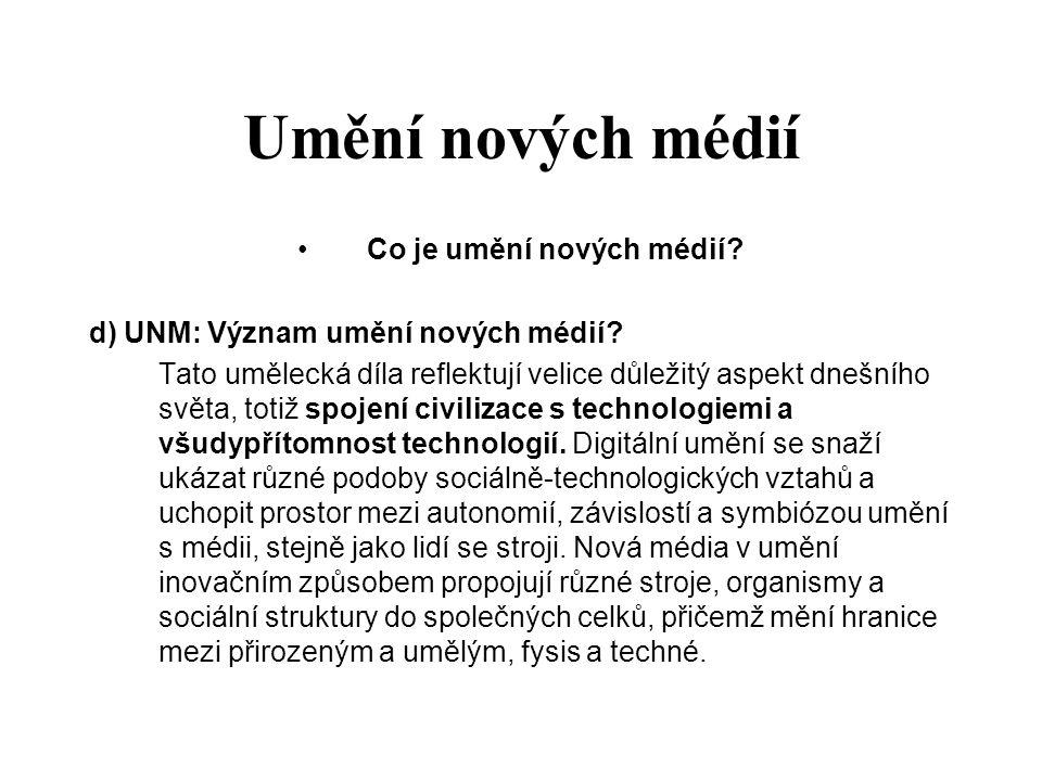 Umění nových médií Co je umění nových médií.d) UNM: Význam umění nových médií.
