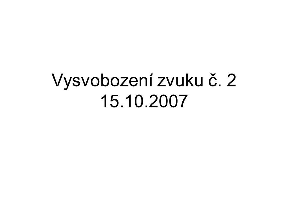 Vysvobození zvuku č. 2 15.10.2007
