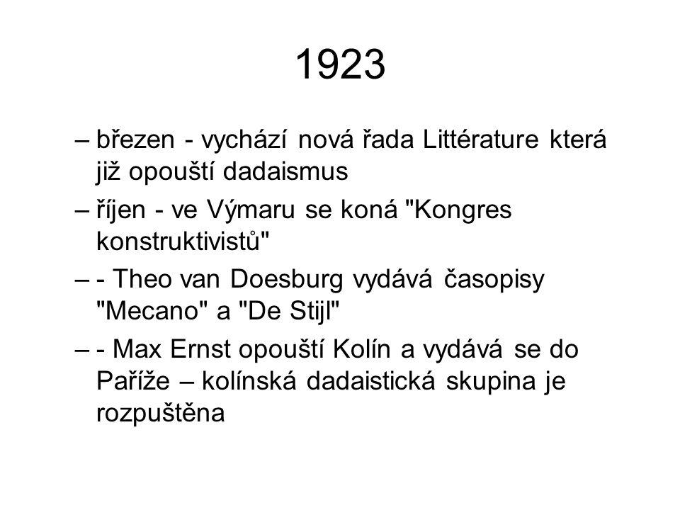 1923 –březen - vychází nová řada Littérature která již opouští dadaismus –říjen - ve Výmaru se koná