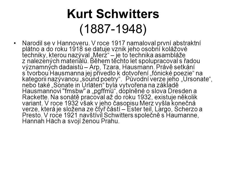 Kurt Schwitters (1887-1948) Narodil se v Hannoveru. V roce 1917 namaloval první abstraktní plátno a do roku 1918 se datuje vznik jeho osobní kolážové