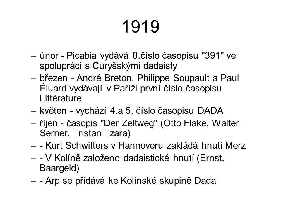 1920 –leden - Tzara odjíždí do Paříže –leden 23.- první páteční večer pořádaný revue Littérature –duben-květen - Picabia vydává časopis Cannibale (pouze 2 čísla) –květen - v Paříži v Salle Gaveau se koná Dada festival –červen - v Berlíně se koná Erste Internationale Dada-Messe – 147 exponátů –- Výstava Dada-Ausstellung, Dada-Vorfrühling v Kolíně (Ernst, Arp, Baargeld) –- Vychází další čísla DADA a 391 –- Hausmann se Schwittersem pořádají přednášky v Lipsku a Praze –- Huelsenbeck vydává Dada Almanach