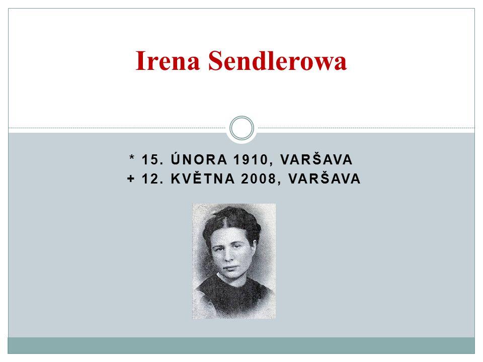 Pracovní náplň její činnosti polská sociální pracovnice a učitelka, jedna z vůdčích osobností polského protinacistického odboje.