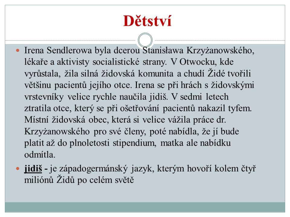 Studentská léta Sendlerowa studovala polonistiku a učitelství na Varšavské univerzitě, odkud byla dočasně vyloučena za protesty proti zavedení tzv.