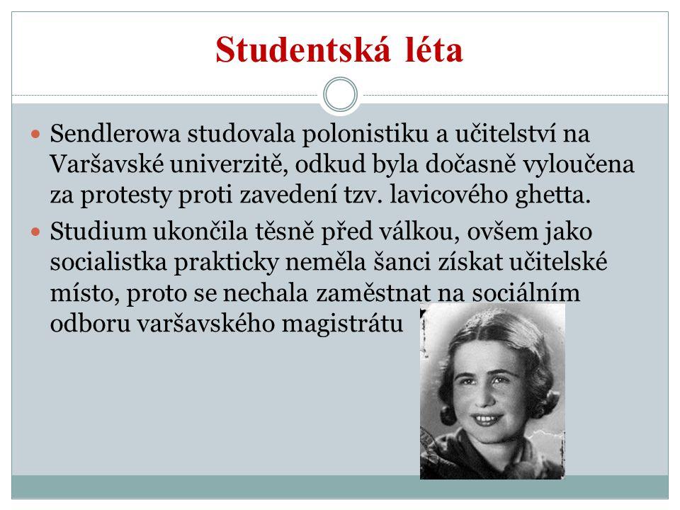 Studentská léta Sendlerowa studovala polonistiku a učitelství na Varšavské univerzitě, odkud byla dočasně vyloučena za protesty proti zavedení tzv. la