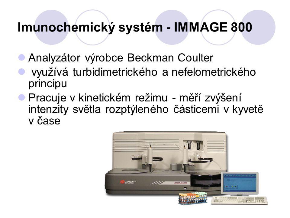 Imunochemický systém - IMMAGE 800 Analyzátor výrobce Beckman Coulter využívá turbidimetrického a nefelometrického principu Pracuje v kinetickém režimu