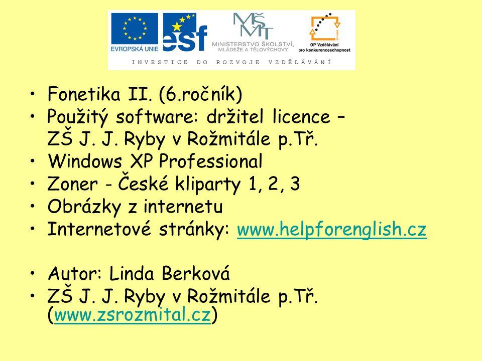 Fonetika II. (6.ročník) Použitý software: držitel licence – ZŠ J.