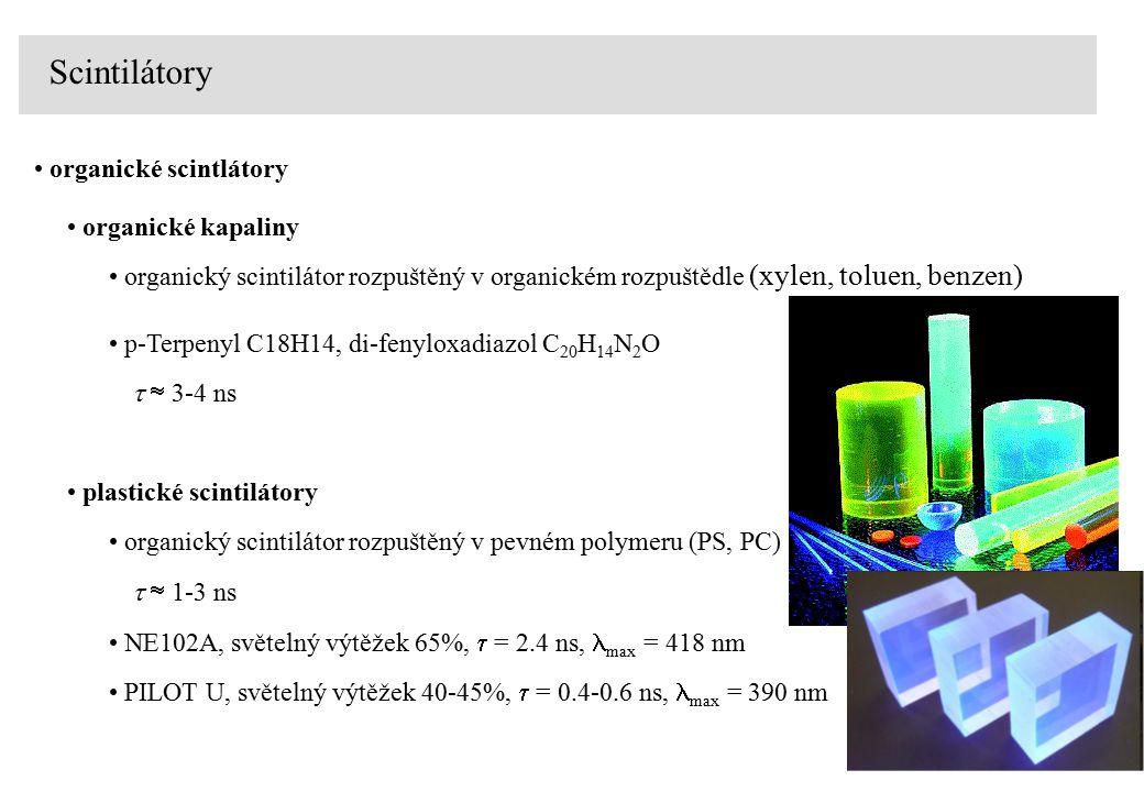 Scintilátory organické scintlátory organické kapaliny p-Terpenyl C18H14, di-fenyloxadiazol C 20 H 14 N 2 O   3-4 ns organický scintilátor rozpuštěn