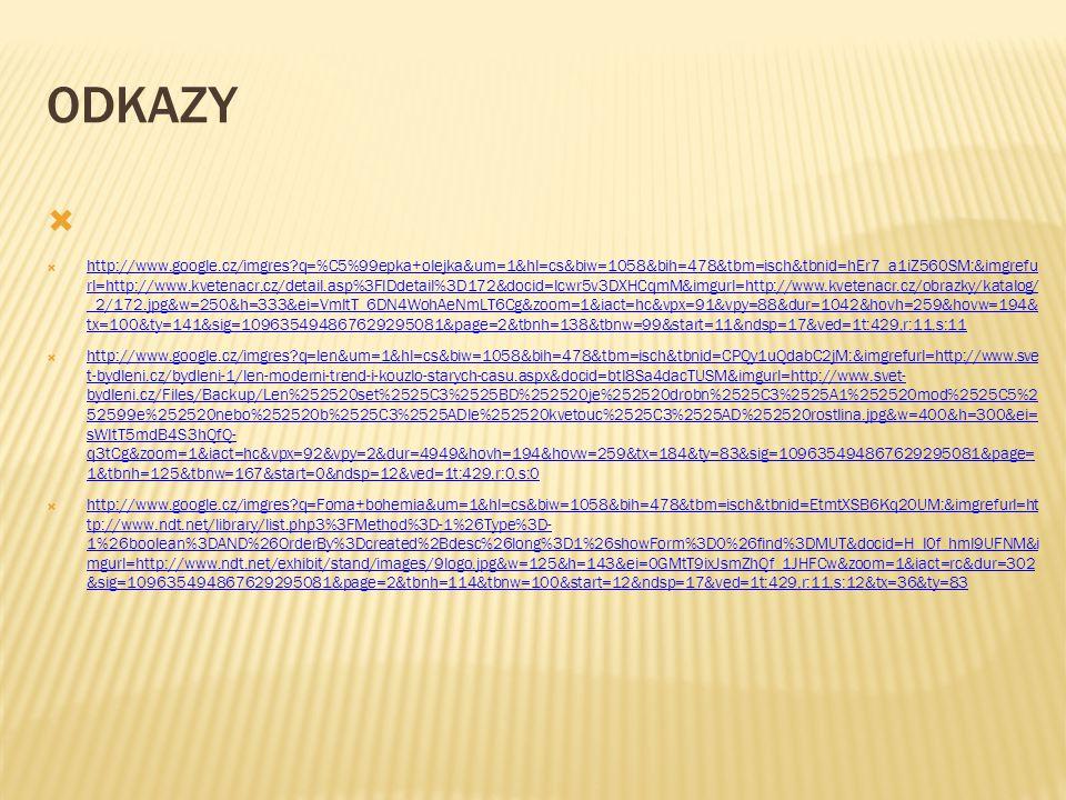 ODKAZY   http://www.google.cz/imgres?q=%C5%99epka+olejka&um=1&hl=cs&biw=1058&bih=478&tbm=isch&tbnid=hEr7_a1iZ560SM:&imgrefu rl=http://www.kvetenacr.