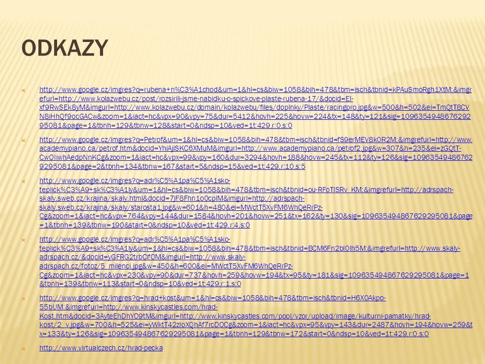 ODKAZY  http://www.google.cz/imgres?q=rubena+n%C3%A1chod&um=1&hl=cs&biw=1058&bih=478&tbm=isch&tbnid=kPAuSmoRgh1XtM:&imgr efurl=http://www.kolazwebu.c