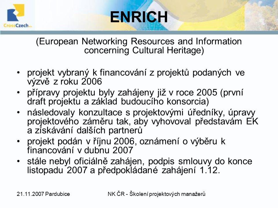 21.11.2007 PardubiceNK ČR - Školení projektových manažerů ENRICH (European Networking Resources and Information concerning Cultural Heritage) projekt