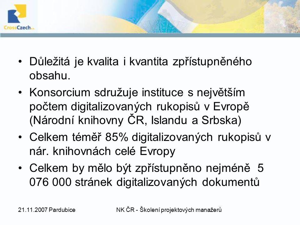 21.11.2007 PardubiceNK ČR - Školení projektových manažerů Důležitá je kvalita i kvantita zpřístupněného obsahu. Konsorcium sdružuje instituce s největ
