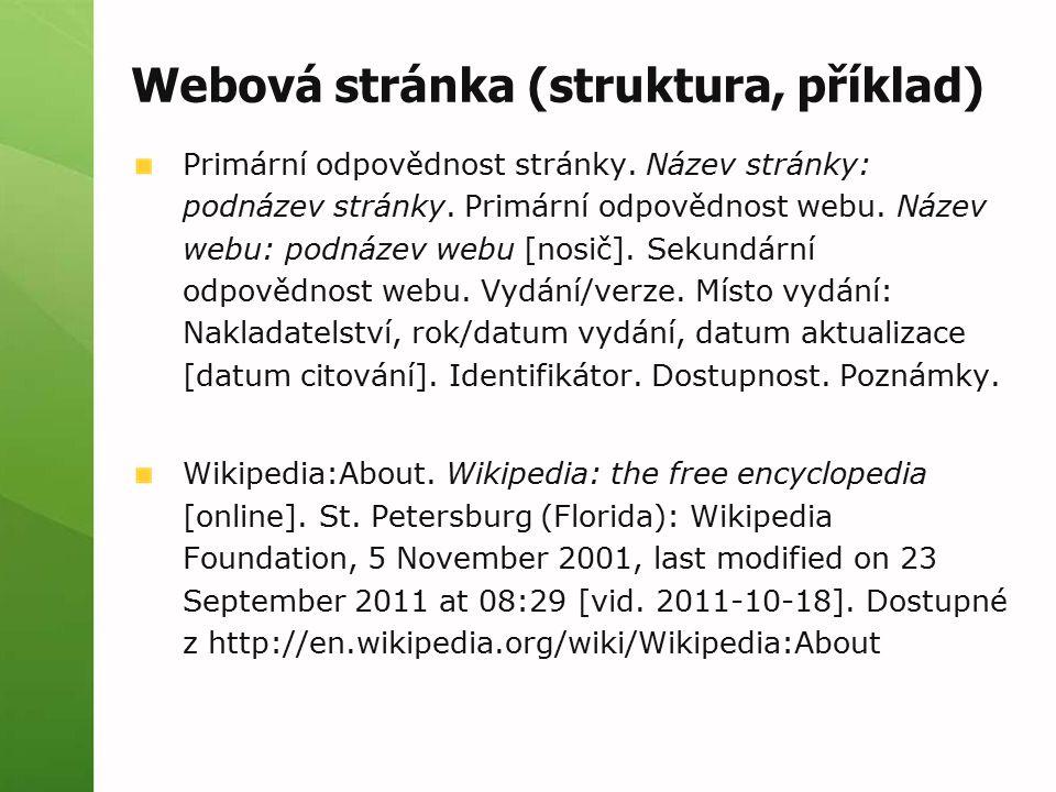 Webová stránka (struktura, příklad) Primární odpovědnost stránky. Název stránky: podnázev stránky. Primární odpovědnost webu. Název webu: podnázev web