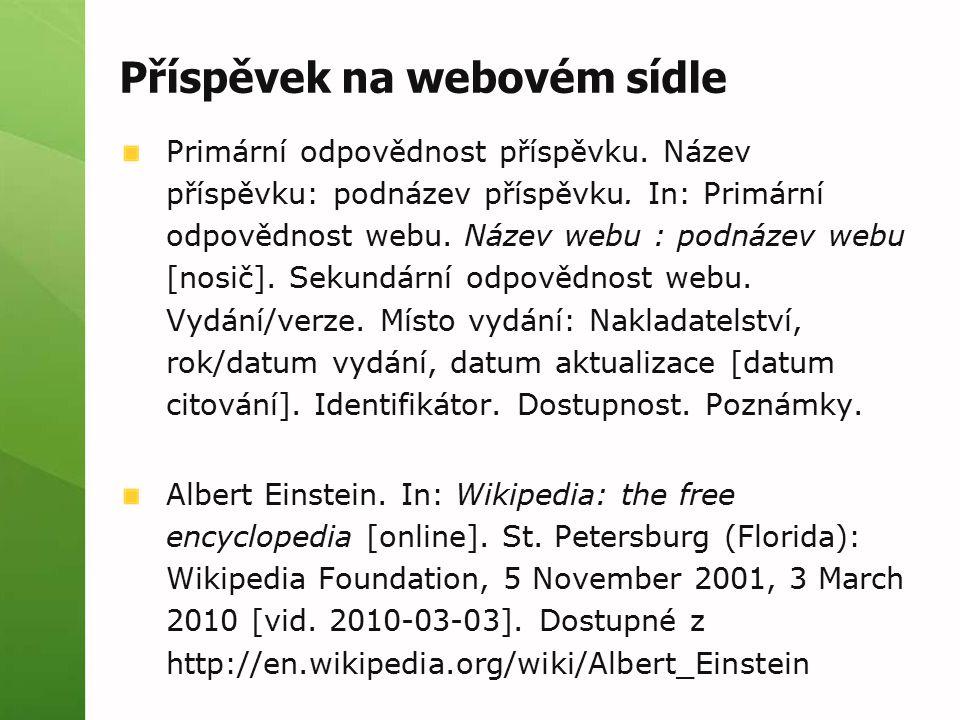 Příspěvek na webovém sídle Primární odpovědnost příspěvku. Název příspěvku: podnázev příspěvku. In: Primární odpovědnost webu. Název webu : podnázev w