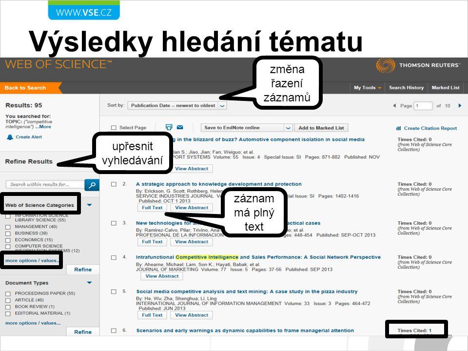 Výsledky hledání tématu změna řazení záznamů upřesnit vyhledávání záznam má plný text