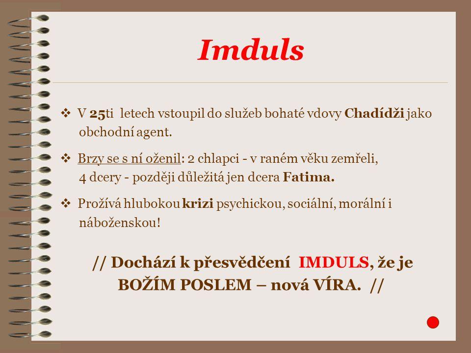Imduls  V 25ti letech vstoupil do služeb bohaté vdovy Chadídži jako obchodní agent.