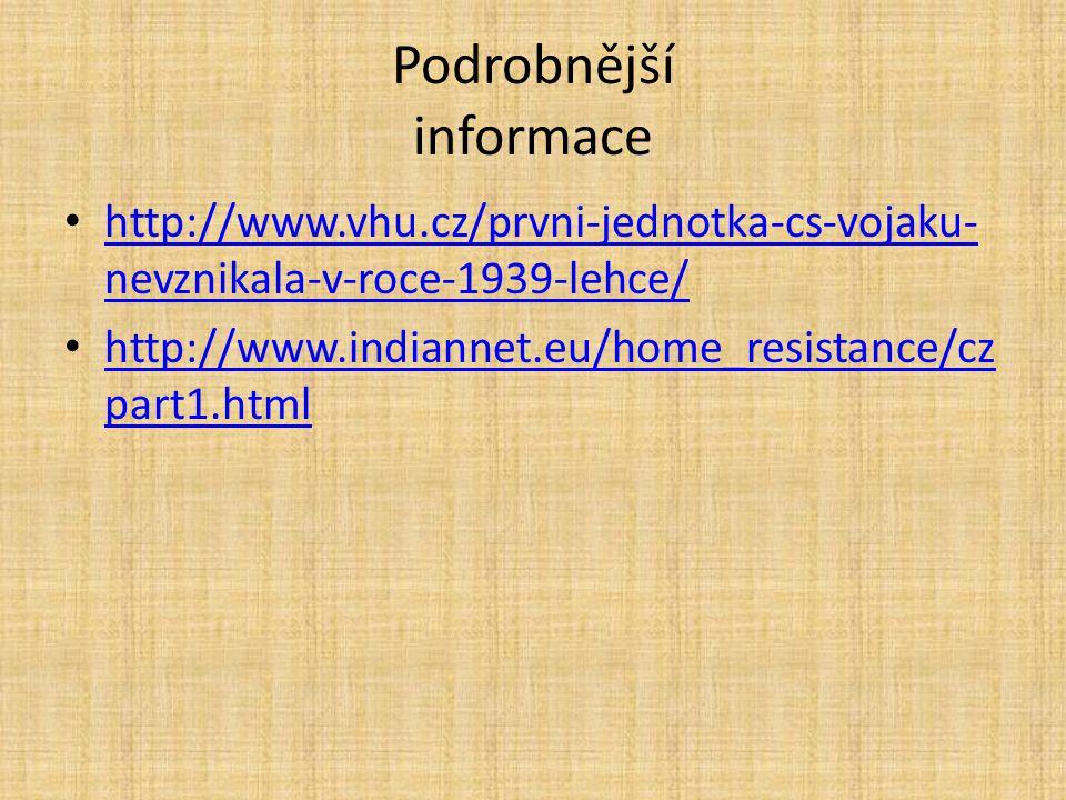 Podrobnější informace http://www.vhu.cz/prvni-jednotka-cs-vojaku- nevznikala-v-roce-1939-lehce/ http://www.vhu.cz/prvni-jednotka-cs-vojaku- nevznikala