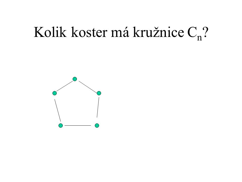 Kolik koster má kružnice C n
