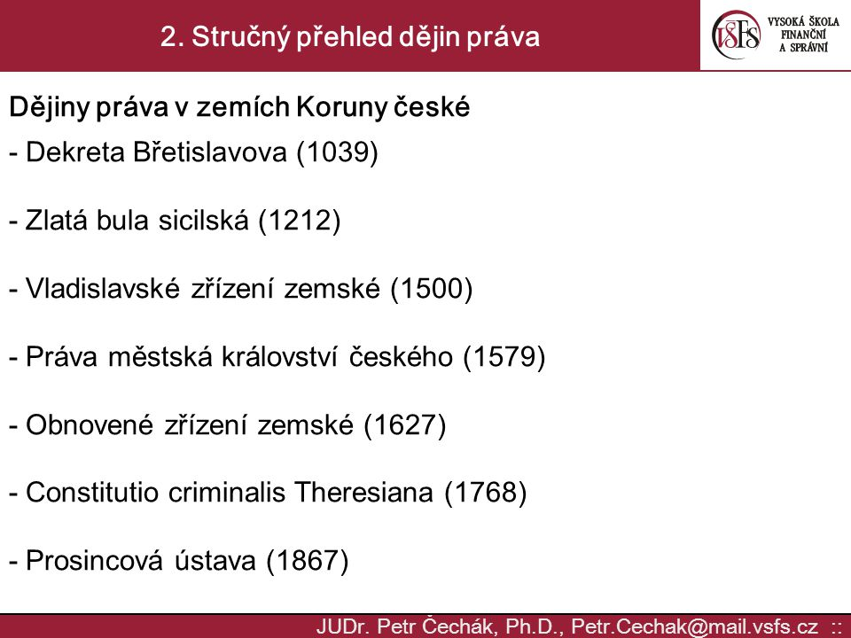 JUDr. Petr Čechák, Ph.D., Petr.Cechak@mail.vsfs.cz :: 2.