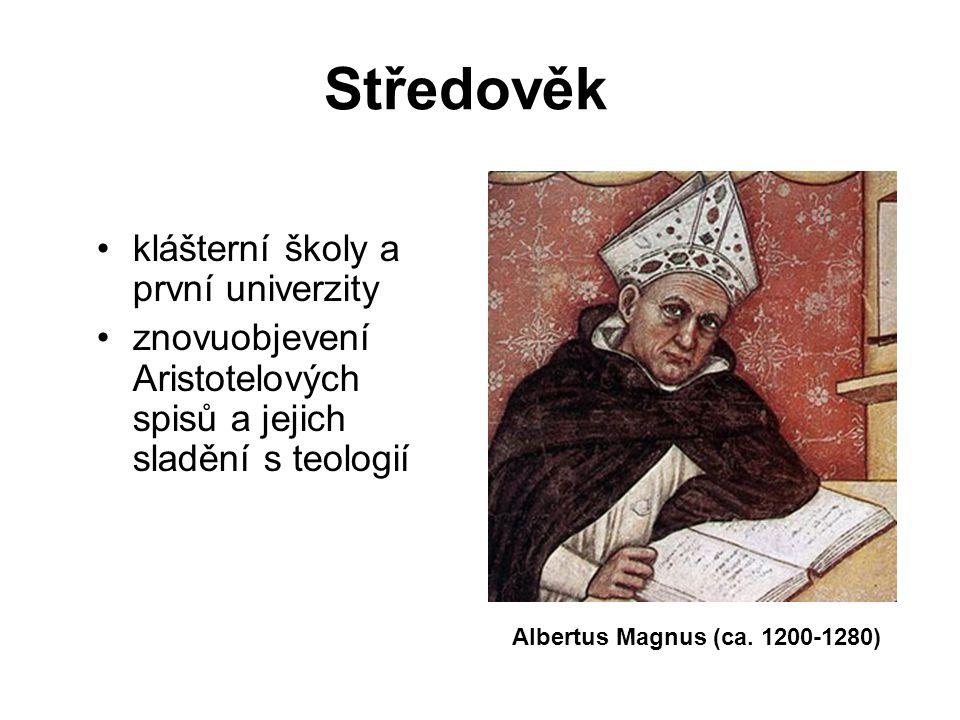 Středověk klášterní školy a první univerzity znovuobjevení Aristotelových spisů a jejich sladění s teologií Albertus Magnus (ca.