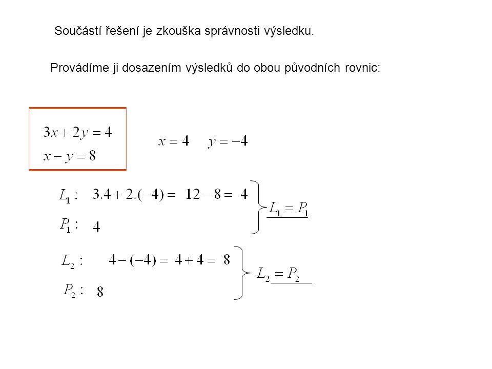 V některých případech musíme upravit obě rovnice: Závěr: