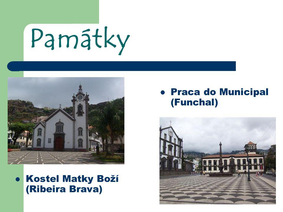 Památky Kostel Matky Boží (Ribeira Brava) Praca do Municipal (Funchal)
