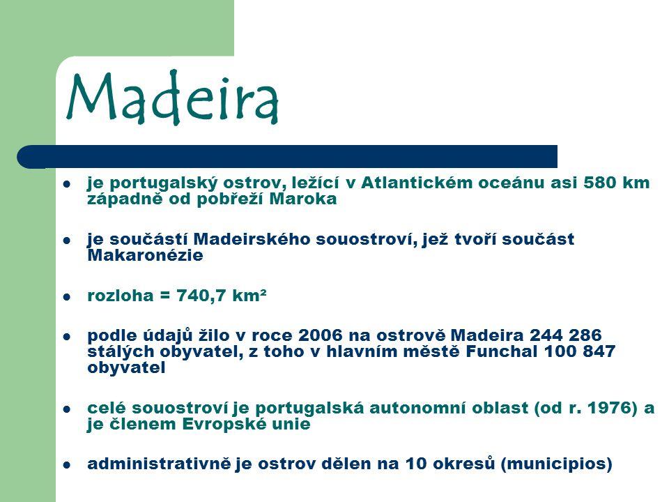 """Historie samotný název ostrova je odvozen z portugalského """"ilha da madeira – """"ostrov dřeva Madeira bývala hustě zalesněná, po roce 1420 začíná osídlování a odlesňování hlavním městem bylo původně Machico, ale od roku 1425 byl ostrov rozdělen na dvě tak zvané kapitánie Machico a Funchal po tomto roce začíná na ostrově pěstování cukrové třtiny od roku 1850 se datuje na ostrově krajkářství, dnes jeden ze zdrojů příjmu obyvatel na konci 19."""