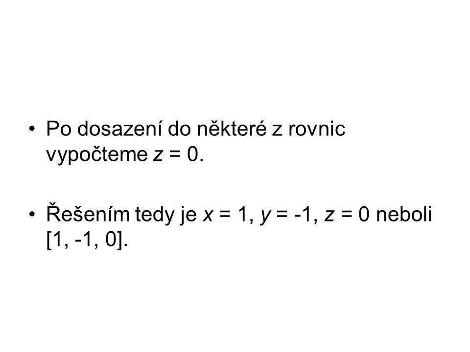 Po dosazení do některé z rovnic vypočteme z = 0.