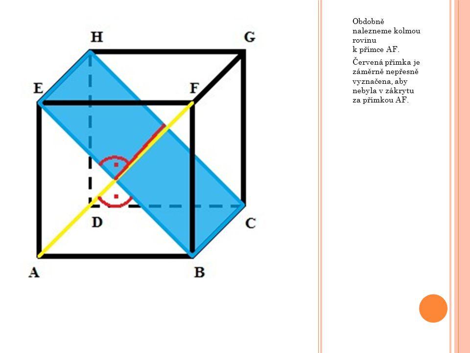 Obdobně nalezneme kolmou rovinu k přímce AF. Červená přímka je záměrně nepřesně vyznačena, aby nebyla v zákrytu za přímkou AF.