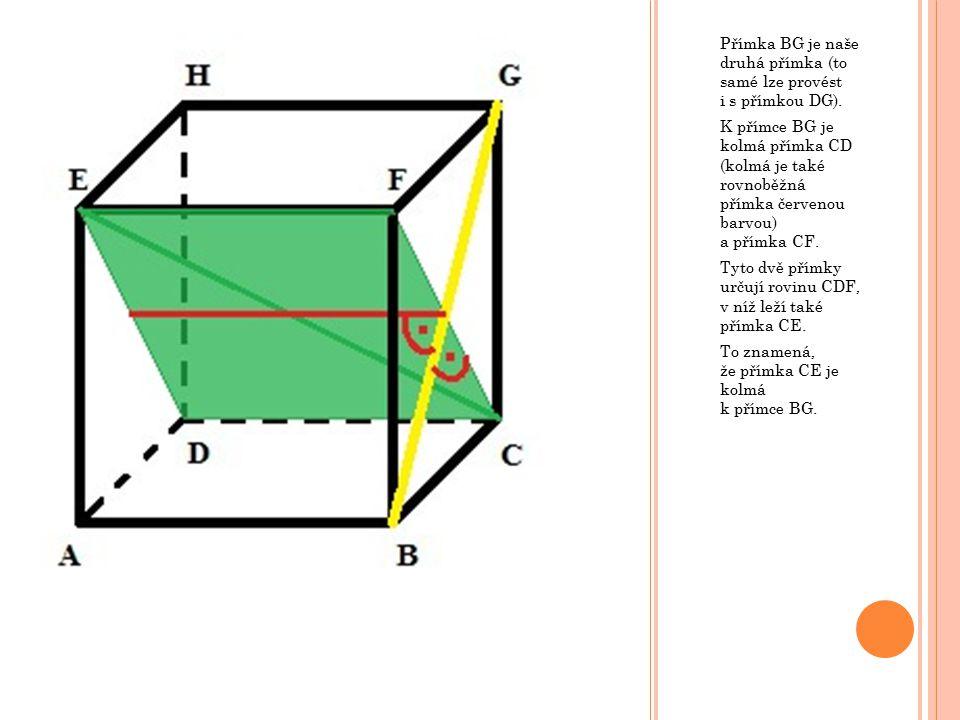 Přímka BG je naše druhá přímka (to samé lze provést i s přímkou DG). K přímce BG je kolmá přímka CD (kolmá je také rovnoběžná přímka červenou barvou)