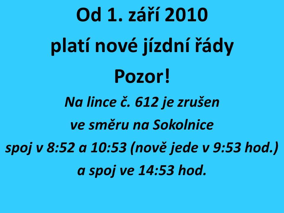 Od 1.září 2010 platí nové jízdní řády Pozor. Na lince č.
