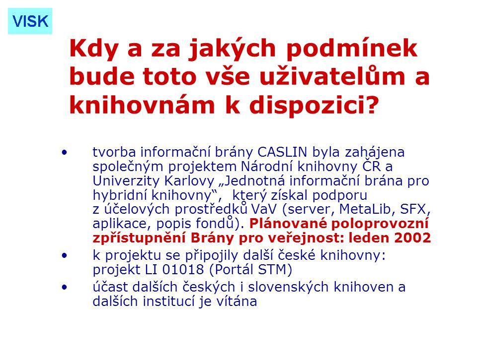 Cíl 2: Zmapování informačních zdrojů dostupných v českých knihovnách efekt nasazení jednotné informační brány se výrazně zvýší, existují-li v jejím rámci tzv.
