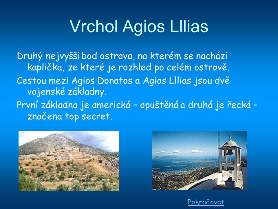 Agios Donatos Jsou to studny pod nejvyšším bodem ostrova. Do jedné z nich naházeli při jedné vzpouře hlavní představitele komunistů na ostrově. Každor
