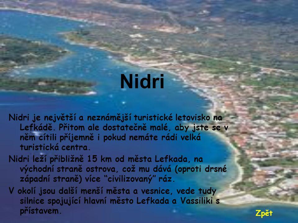 Agios Nikitas Letovisko Agios Nikitas je malé a klidné turistické středisko na západním pobřeží Lefkády. Přednosti Agios Nikitas: - svou dobrou polohu