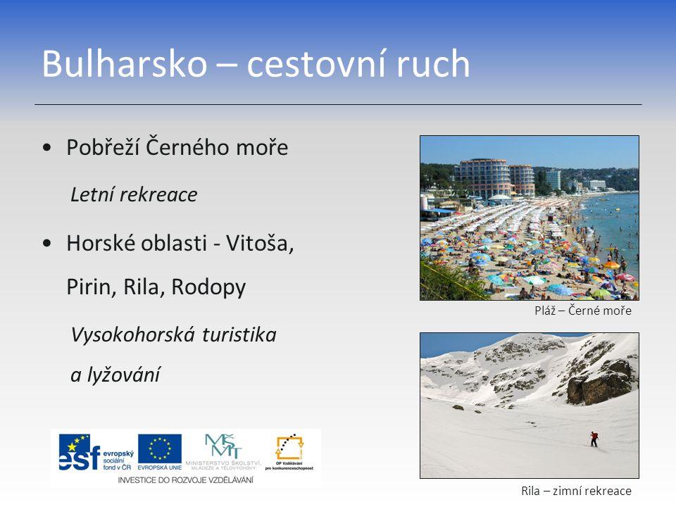 Bulharsko – cestovní ruch Pobřeží Černého moře Letní rekreace Horské oblasti - Vitoša, Pirin, Rila, Rodopy Vysokohorská turistika a lyžování Rila – zi